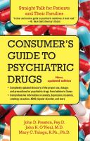 Consumer's Guide To Psychiatric Drugs: Straight Talk For Patients And Their Families (Updated)
