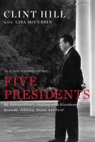 Five presidents : my extraordinary journey with Eisenhower, Kennedy, Johnson, Nixon, and Ford cover image
