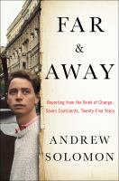 Far and away : reporting from the brink of change : seven continents, twenty-five years cover image