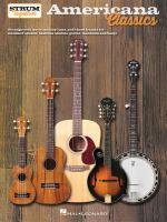 Americana classics : strum together : 68 songs with lyrics, melody lines, and chord frames for standard ukulele, baritone ukulele, guitar, mandolin and banjo.