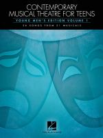 Contemporary musical theatre for teens. Young men's edition. Volume 1 : 26 songs from 21 musicals.