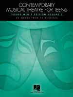 Contemporary musical theatre for teens : 25 songs from 19 musicals : young men's edition. volume 2.
