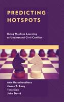 Predicting hotspots : using machine learning to understand civil conflict /