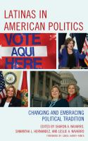 Latinas in American politics : changing and embracing political tradition cover image