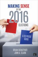 Making sense of the 2016 elections : a CQ press guide /