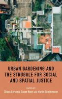 Urban gardening and the struggle for social and spatial justice /
