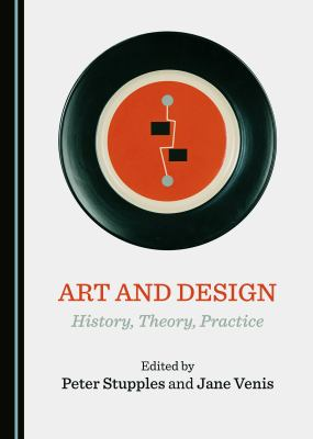 Art and design : history, theory, practice