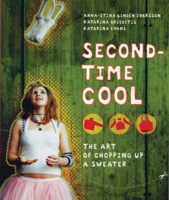 Cover art for Second-Time Cool: The Art of Chopping Up a Sweater