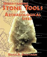 Understanding stone tools and archaeological sites [electronic resource]