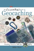 The Essential Guide to Geocaching