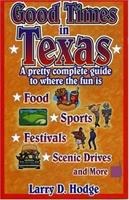 Good times in Texas [electronic resource] : a pretty complete guide to where the fun is