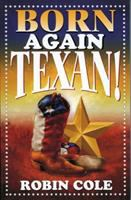 Born again Texan! [electronic resource] : a newcomer's guide to Texas