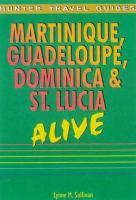 Martinique, Guadeloupe, Dominica & St. Lucia alive [electronic resource]