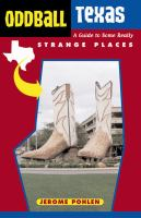 Oddball Texas : a guide to some really strange places