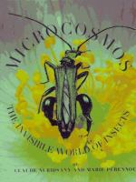 Microcosmos : the invisible world of insects