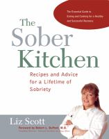 The sober kitchen : recipes and advice for a lifetime of sobriety