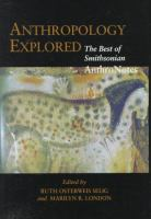 Anthropology explored [electronic resource] : the best of Smithsonian AnthroNotes