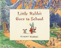 Cover Image of Little Rabbit Goes to School