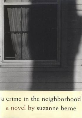 Cover art for A Crime in the Neighborhood: A Novel
