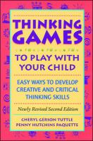 Thinking games to play with your child [electronic resource] : easy ways to develop creative and critical thinking skills