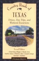 Country roads of Texas [electronic resource] : drives, day trips, and weekend excursions