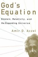 God's equation [electronic resource] : Einstein, relativity, and the expanding universe