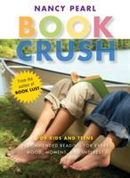 Book crush : for kids and teens : recommended reading for every mood, moment, and interest