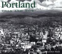 Portland, Then & Now