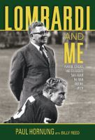 Lombardi and me : players, coaches, and colleagues talk about the man and the myth