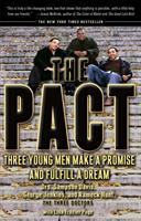 The pact : three young men make a promise and fulfill a dream