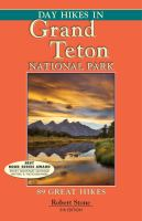Day hikes in Grand Teton National Park : 89 great hikes