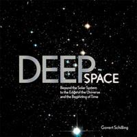 Deep space : beyond the solar system to the edge of the universe and the beginning of time