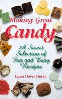 Making great candy : a sweet selection of fun and easy recipes