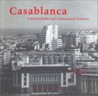 Casablanca : colonial myths and architectural ventures