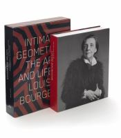 Intimate geometries : the art and life of Louise Bourgeois cover