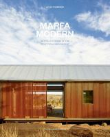 Marfa modern : artful interiors of the West Texas high desert cover