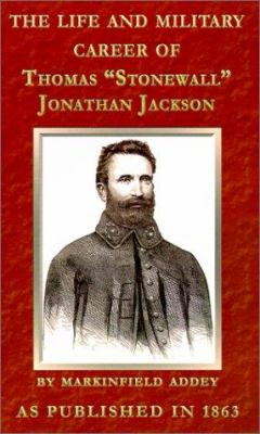 "Book cover for ""Stonewall Jackson"" [electronic resource] : the life and military career of Thomas Jonathan Jackson / Markinfield Addey"