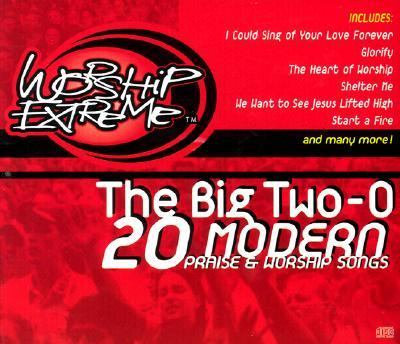 The big two-o : 20 modern praise & worship songs