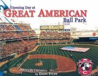 cover of Opening Day at Great American Ball Park