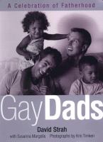 Gay dads : a celebration of fatherhood