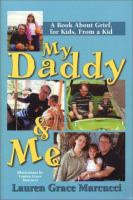 My Daddy and me : a book about grief, for kids, from a kid