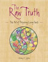 The raw truth : the art of preparing living foods