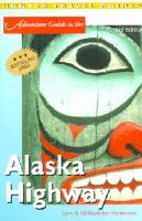 Adventure guide to the Alaska highway [electronic resource]