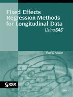 Fixed effects regression methods for longitudinal data using SAS [electronic resource]