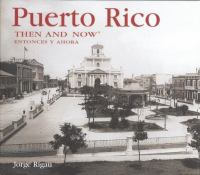 Puerto Rico Then & Now