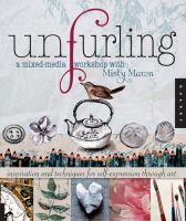 Unfurling, A Mixed-media Workshop With Misty Mawn
