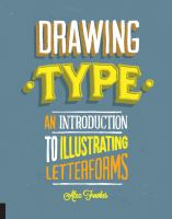 Drawing type : an introduction to illustrating letterforms