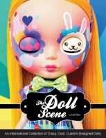 The doll scene : an international collection of crazy, cool, custom-designed dolls