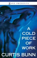 Cover of the book A cold piece of work : a novel