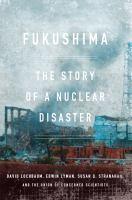 Fukushima : the story of a nuclear disaster